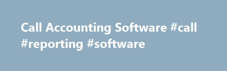 Call Accounting Software #call #reporting #software http://fort-worth.remmont.com/call-accounting-software-call-reporting-software/  # VeraSMART Call Accounting Software The Time-Saving Reporting Tool for Telecom / UC Managers We get it you're busy! It's hard to focus on the bigger projects with the constant barrage of telecom reporting questions. Calero s VeraSMART ® Wireline and Wireless Call Accounting software will help you combine, simplify and share landline, cellular, and other…