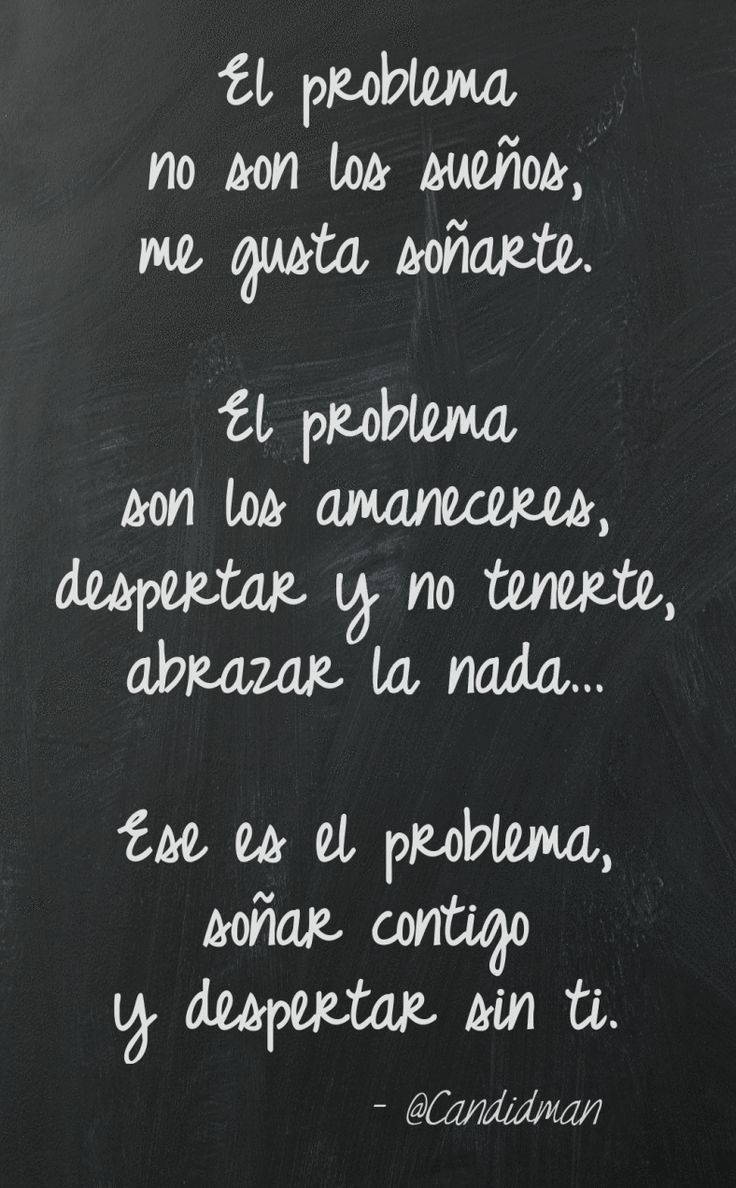 """""""El problema no son los #Sueños me gusta soñarte. El problema son los #Amaneceres despertar y no tenerte abrazar la nada Ese es el problema soñar contigo y despertar sin ti"""". @candidman #Frases #Poemas #Amanecer #Amor #Poema #Candidman"""