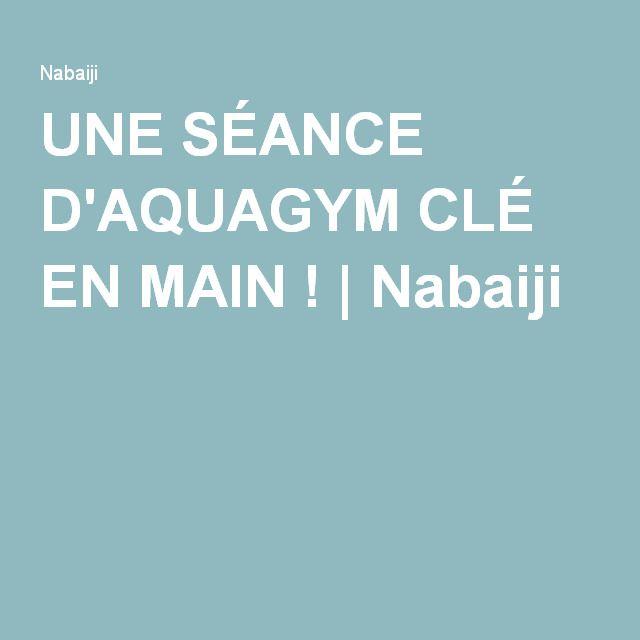 UNE SÉANCE D'AQUAGYM CLÉ EN MAIN ! | Nabaiji