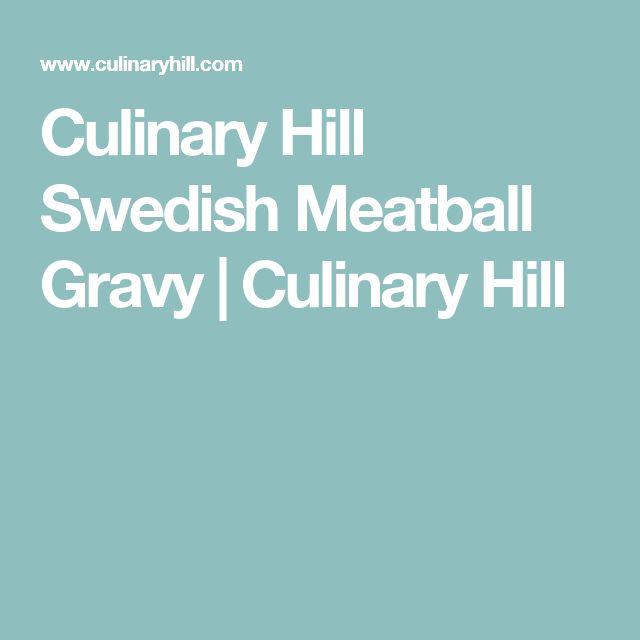 Culinary Hill Swedish Meatball Gravy   Culinary Hill