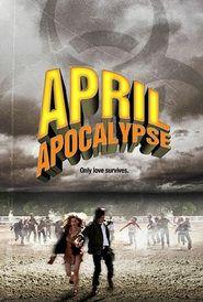 Watch April Apocalypse Full Movie Online