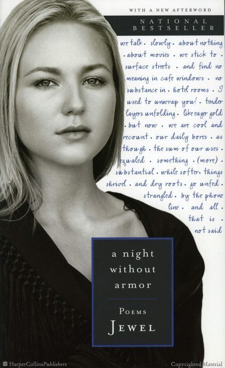 A Night Without Armor-Poems by Jewel--- one of the best poetry collections I ever read!