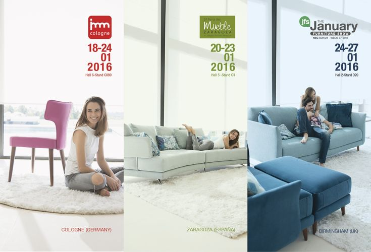 IMM Cologne 18/24-1-2016 Hall 06.1 Stand C080 Feria del Mueble de Zaragoza  20/23-1-2016 Hall 5 Stand C3 The January Furniture Show 24/27-1-2016 Hall 2 – Stand D20