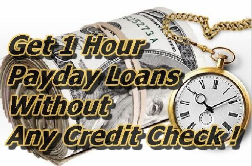 Get 1 Hour Payday Loans Without Any Credit Check  1 Hour Payday Loans No Credit