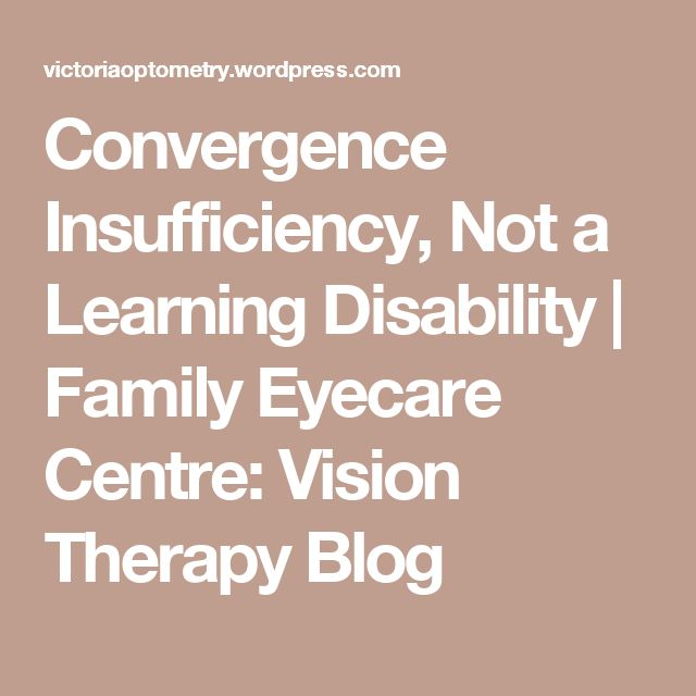Convergence Insufficiency, Not a Learning Disability | Family Eyecare Centre: Vision Therapy Blog