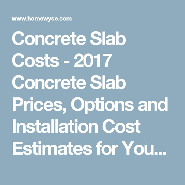 Concrete Slab Costs 2017 Concrete Slab Prices Options And