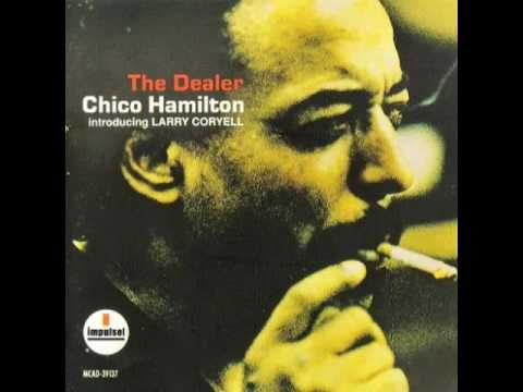 The Dealer -- 1966 release by jazz drummer/bandleader Chico Hamilton