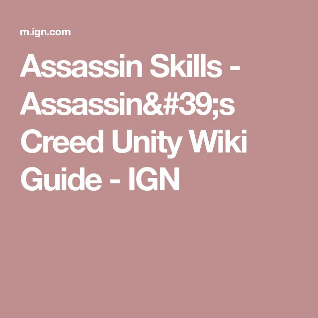 Assassin Skills - Assassin's Creed Unity Wiki Guide - IGN
