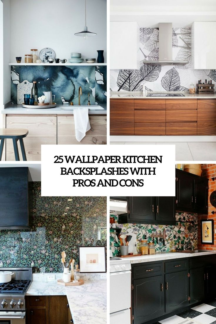 - 25 Wallpaper Kitchen Backsplashes With Pros And Cons Kitchen