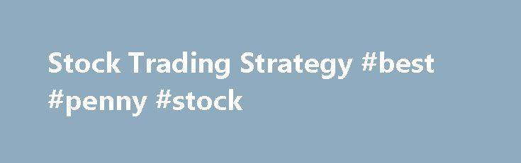 "Stock Trading Strategy #best #penny #stock http://stock.remmont.com/stock-trading-strategy-best-penny-stock/  medianet_width = ""300"";   medianet_height = ""600"";   medianet_crid = ""926360737"";   medianet_versionId = ""111299"";   (function() {       var isSSL = 'https:' == document.location.protocol;       var mnSrc = (isSSL ? 'https:' : 'http:') + '//contextual.media.net/nmedianet.js?cid=8CUFDP85S' + (isSSL ? '&https=1' : '');       document.write('');   })();Stock Trading StrategyThe point of…"