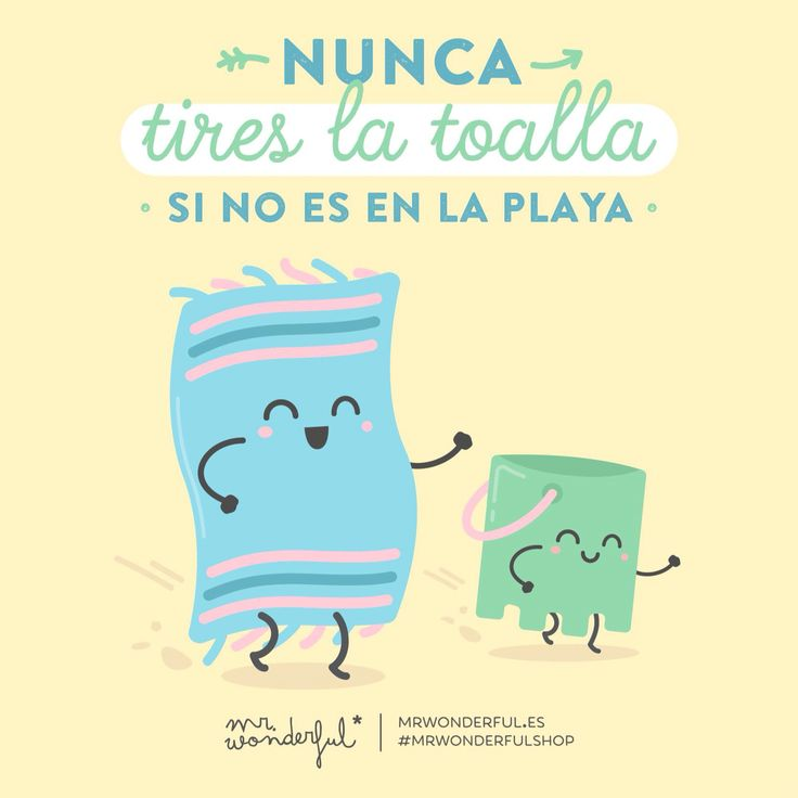 Nunca tires la toalla si no es en la playa. Mr. Wonderful