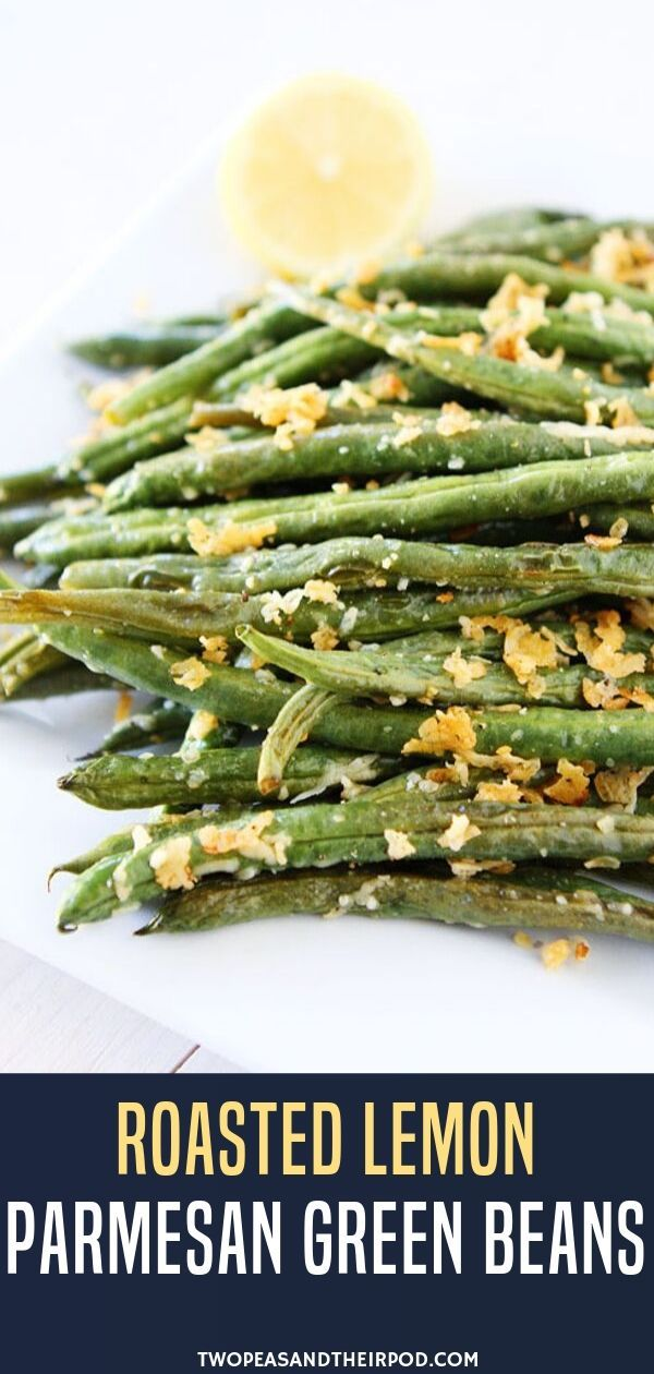 Roasted Lemon Parmesan Green Beans   – Last Minute Thanksgiving Recipes