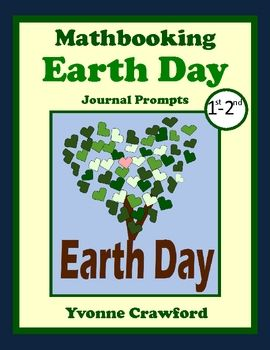 1st and 2nd grade - 10 Earth day themed math journal prompts