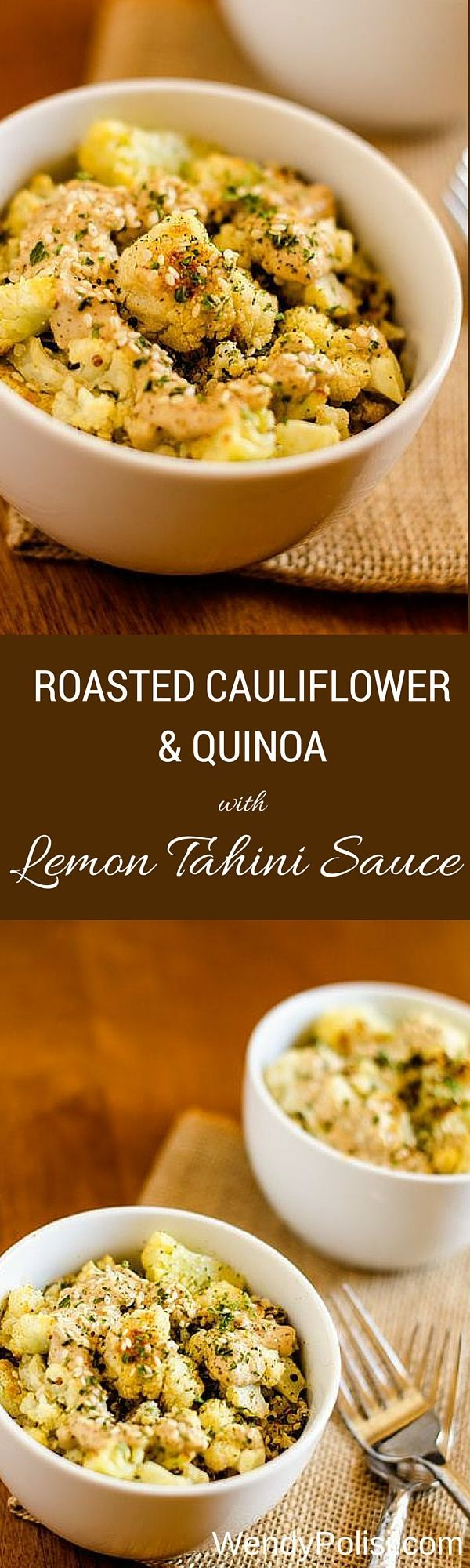 Roasted Cauliflower Quinoa With Lemon Tahini Sauce