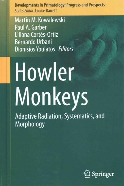 Howler Monkeys: Adaptive Radiation, Systematics and Morphology