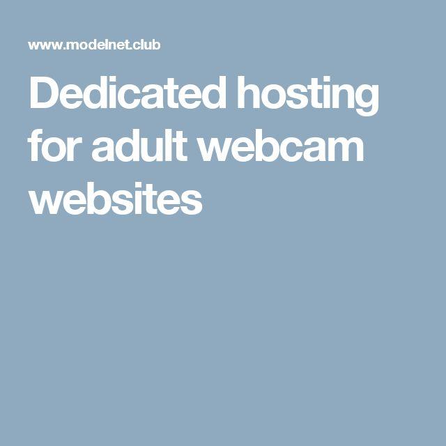 Dedicated hosting for adult webcam websites