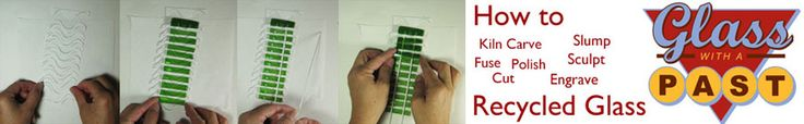 I love this website- fusing information for recycled glass Tutorials | Glass With A Past