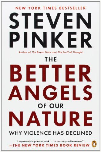 The Better Angels of Our Nature: Why Violence Has Declined: Steven Pinker: 9780143122012: Amazon.com: Books