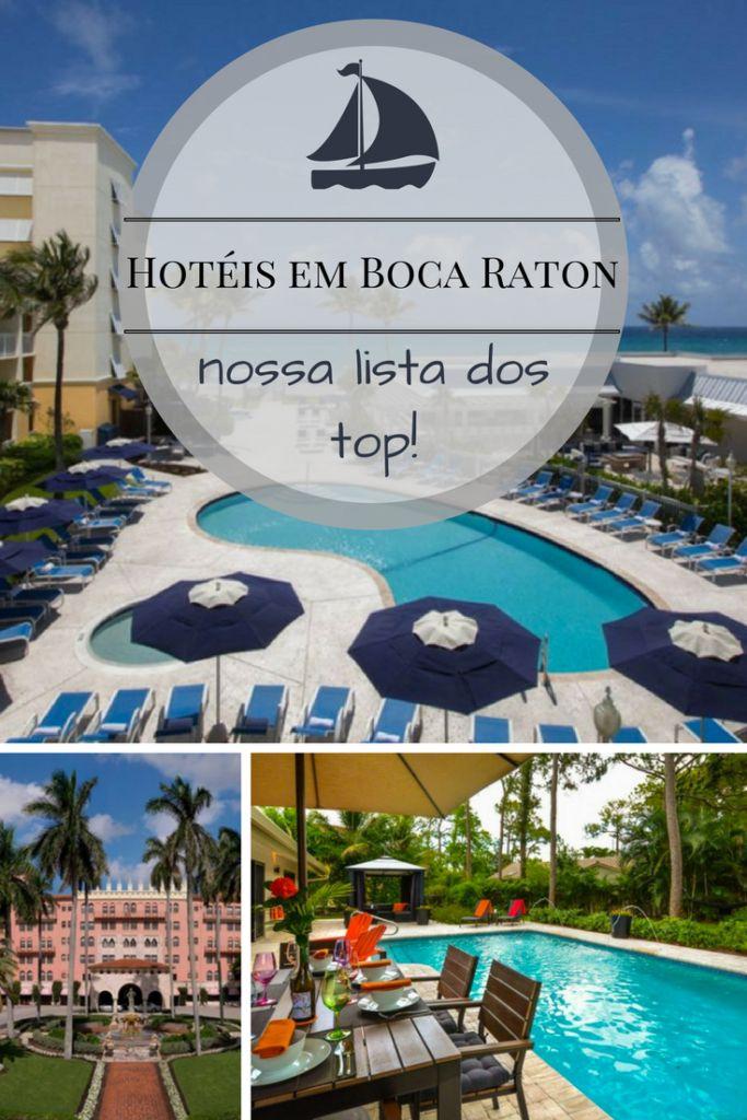 Hoteis em Boca Raton - uma lista dos top, na nossa opinião! / top hotels in Boca Raton!