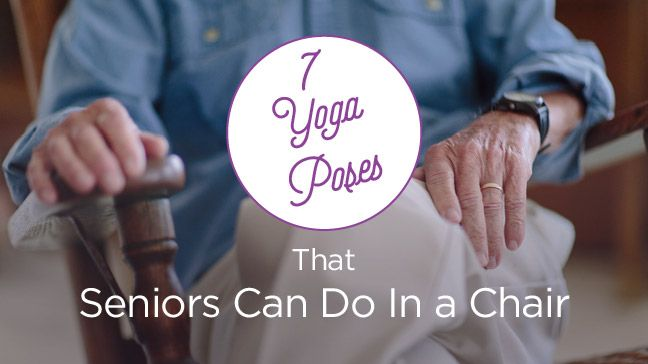 7 Yoga Poses That Seniors Can Do in a Chair #yoga