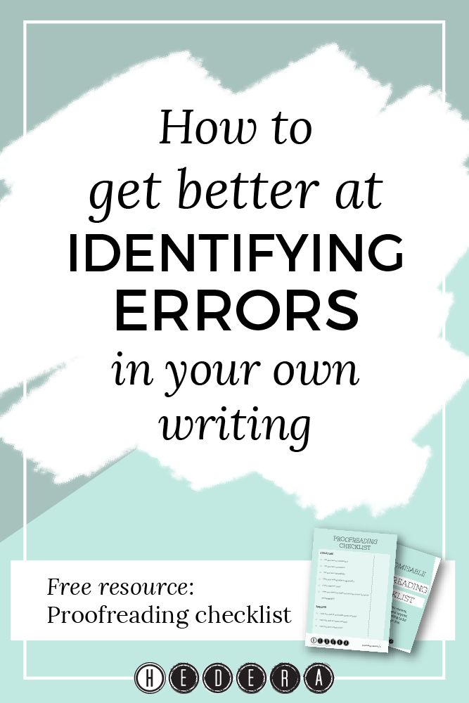 How to get better at identifying errors in your own writing — Hedera House
