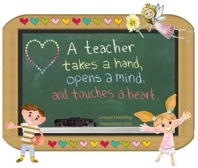 """""""A teacher takes a hand, opens a mind, and touches a heart."""""""