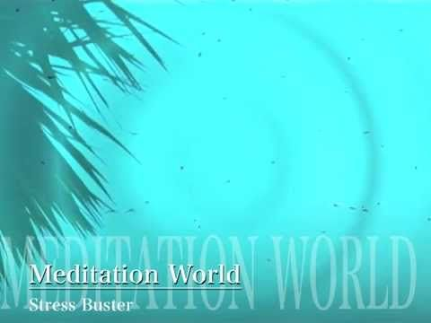 Meditation World - Stress Buster Exercise
