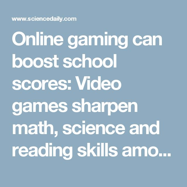 Online gaming can boost school scores: Video games sharpen math, science and reading skills among 15-year-olds, but social media…