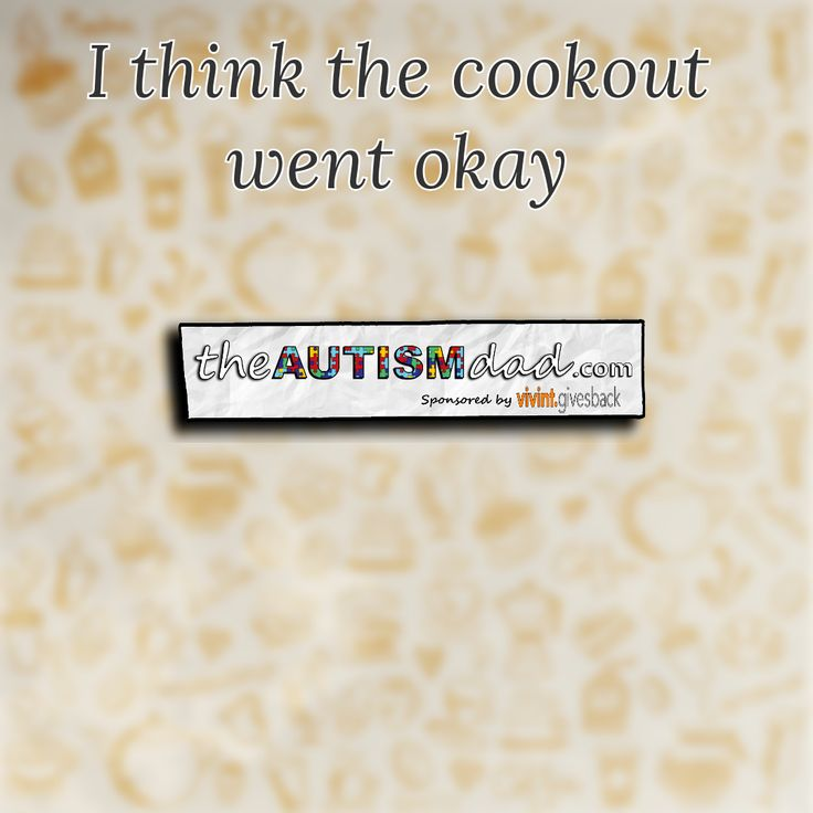 I think the cookout went okay  We got home a couple hours ago from our first family cookout/get together since Lizze moved home. I think all things considered, it went pretty well. It's going to be a work in progress as we move forward but move forward we must.   The boys had fun, although our stay  https://www.theautismdad.com/2016/08/21/i-think-the-cookout-went-okay/  Please Like, Share and visit our Sponsors  #Autism #AutismSpectrum #Autis