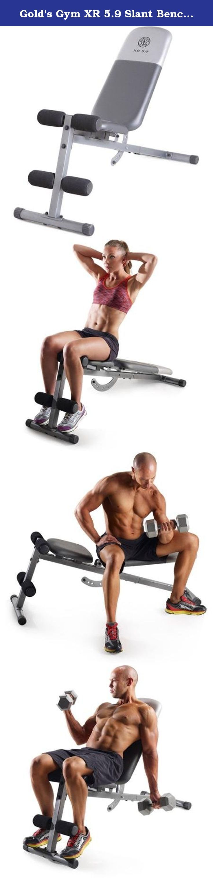 Gold's Gym XR 5.9 Slant Bench Multi-Position Weight Bench Adjusts to Incline, Decline or Flat. The Gold's Gym Utility Bench gives you chiseled abs and a powerful core. You can easily target your upper body or lower body for faster, more defined results. This multi position weight bench can be set at incline, decline, or flat positions. Simply adjust the bench to incline, decline or flat for specific exercises. The 4-roll leg lockdown helps you to work out your abs, obliques, and hip…