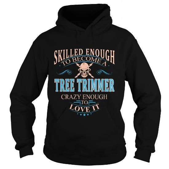 TREE TRIMMER T Shirts, Hoodies. Get it here ==► https://www.sunfrog.com/LifeStyle/TREE-TRIMMER-101656588-Black-Hoodie.html?57074 $38.99