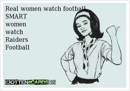 Real women watch football SMART women  watch  Raiders  Football          #RaiderNation bobbyb559