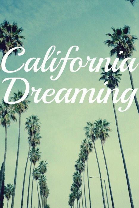 Yes I Am California Dreaminguntil See You Again