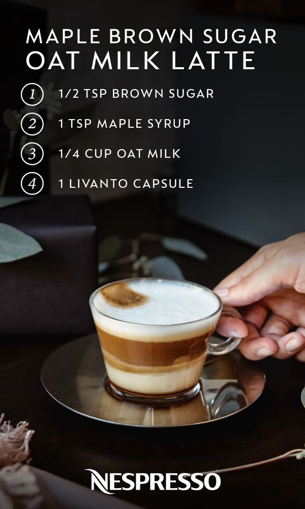 This Winter Cozy Up To The Warm And Indulgent Taste Of This Maple Brown Sugar Oat Milk Latte This Dairy Free Dairy Free Coffee Nespresso Recipes Latte Recipe