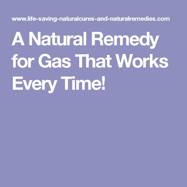 A Natural Remedy for Gas That Works Every Time!