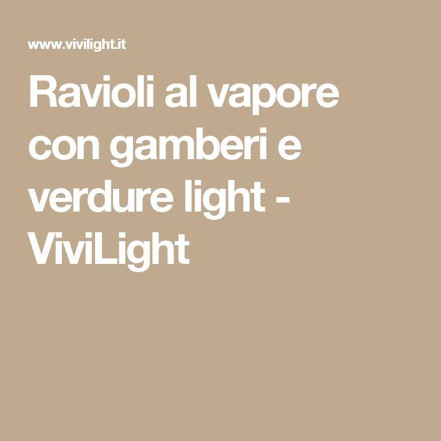 Ravioli al vapore con gamberi e verdure light - ViviLight