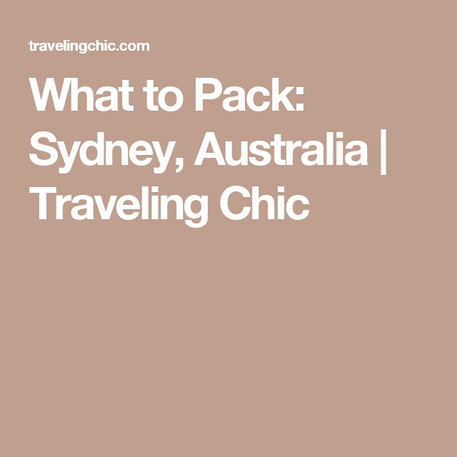 What to Pack: Sydney, Australia | Traveling Chic