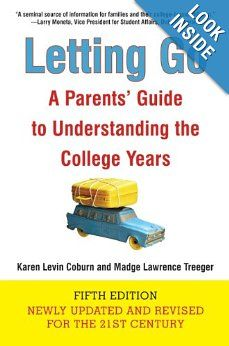 Letting Go is a great source of information for parents who will be sending their children off to college – as well as for those that have a child in the first years of college.