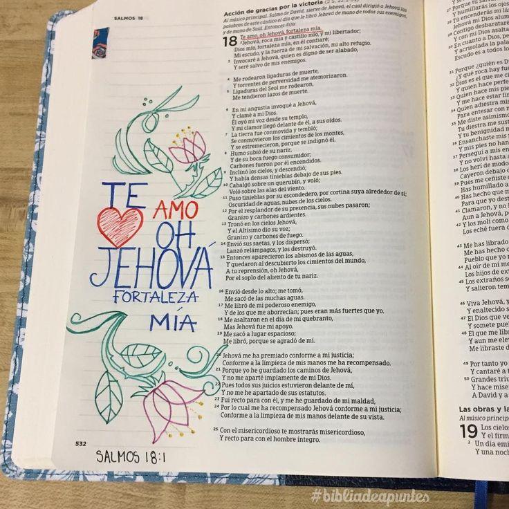 """243 Likes, 9 Comments - Biblia de Apuntes™ (@biblia.de.apuntes) on Instagram: """"Te amo, oh Jehová, fortaleza mía. <Salmos 18:1> #RVR1960 #bibliadeapuntes #biblejournalingenespañol…"""""""