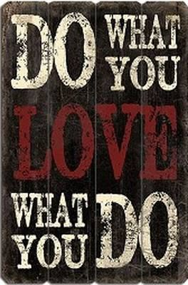 Do What You LOVE What you Do Wall Art