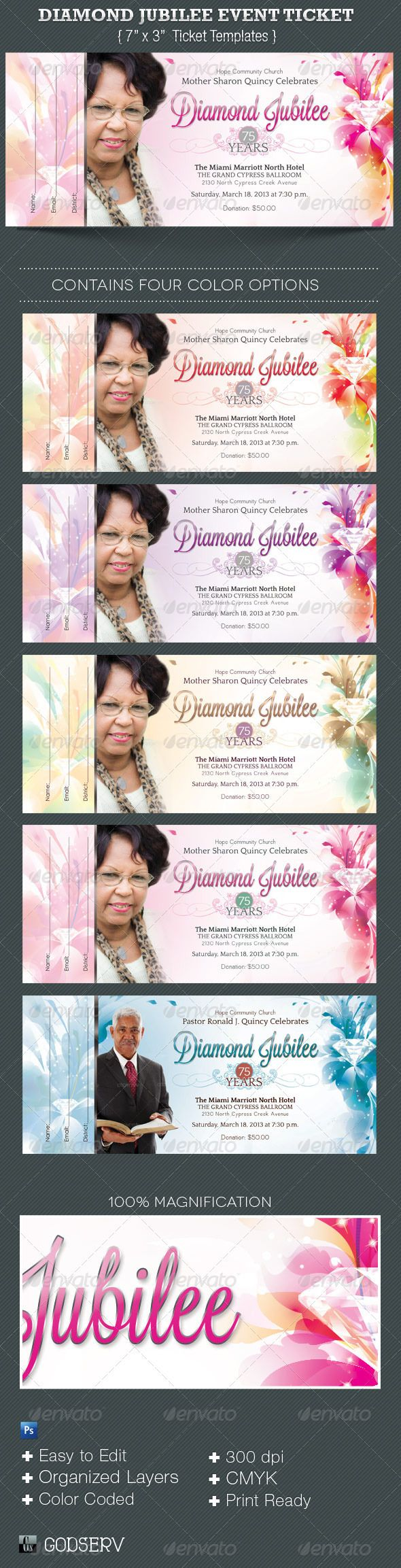 Diamond Jubilee Event Ticket Template - $6.00 The Diamond Jubilee Event Ticket Template is for any kind of commemorative event. The floral design lends itself other activiites like birthdays, luncheons, baby showers and more. Make it part of your arsenal in your template database. In this package you'll find 1 Photoshop file with 5 One-Click color options. A great value. All layers in the files are arranged, color coded and simple to edit.