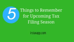 5 Things to Remember for Upcoming Tax Filing Season – Internal Revenue Code Simplified !