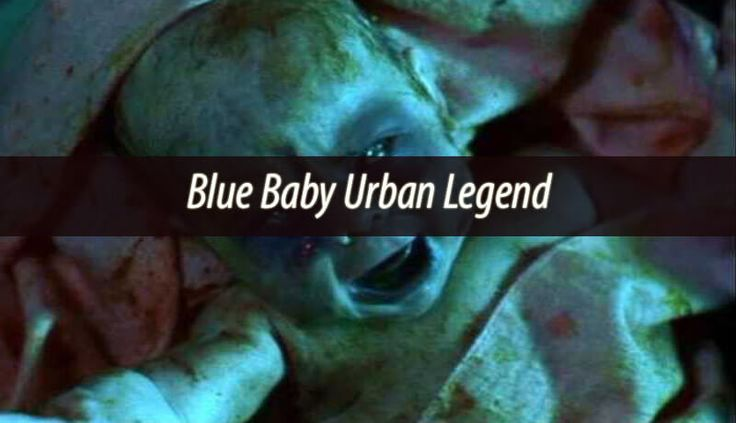 The Blue Baby Urban Legend revolves around a strange story about a game that kids play. What it does is to cause a ghostly infant to appear in your arms.