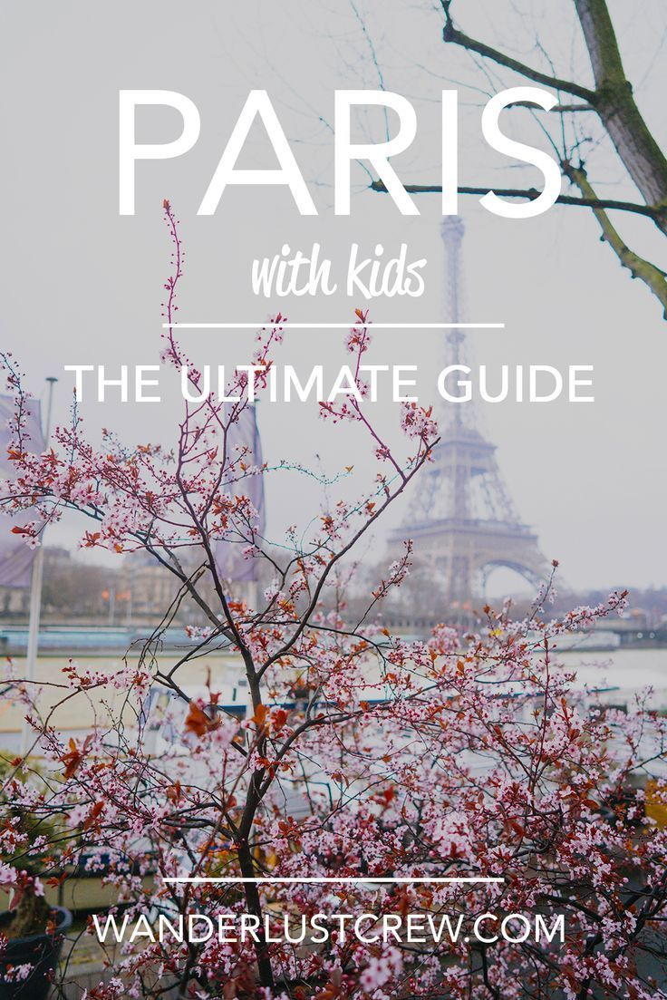 Paris with Kids | The Ultimate Guide