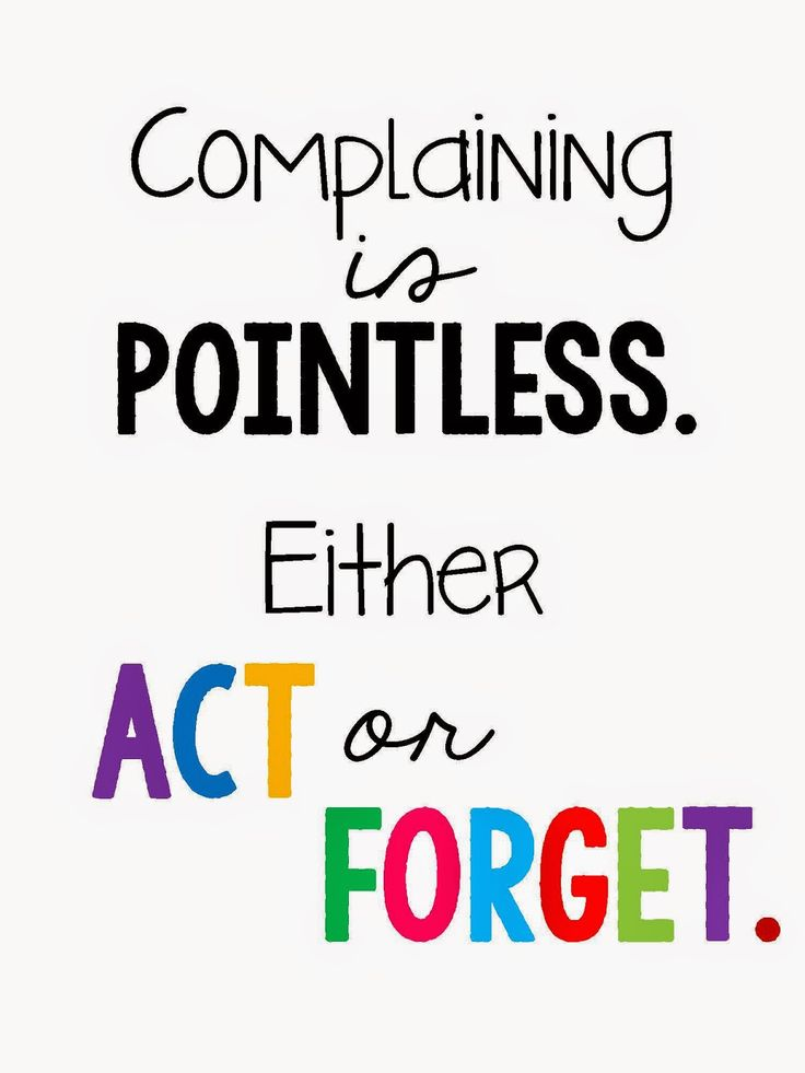 technology rocks. seriously.: Back to School- Part 9 Complaining is Pointless. Either Act or Forget FREE Printable