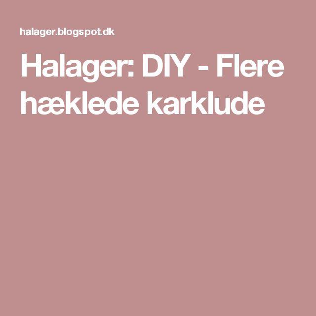 Halager: DIY - Flere hæklede karklude