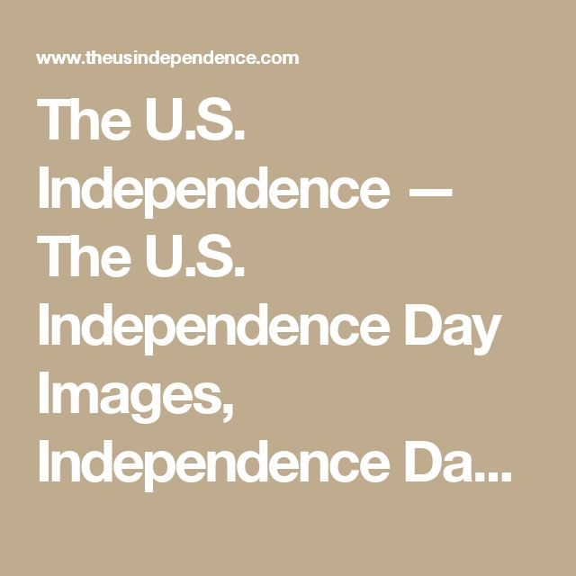 The U.S. Independence — The U.S. Independence Day Images, Independence Day Quotes, Independence Day Messages, Independence Day Articles,