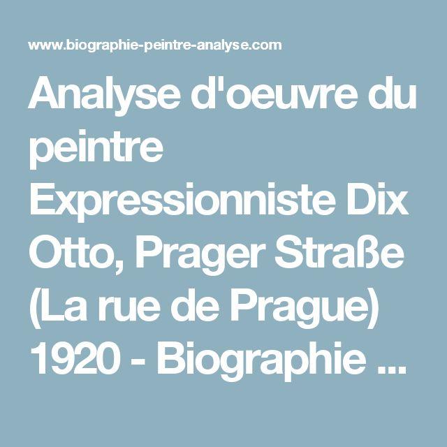 Analyse d'oeuvre du peintre Expressionniste Dix Otto, Prager Straße (La rue de Prague) 1920 - Biographie Peintre Analyse : Histoire de l'Art