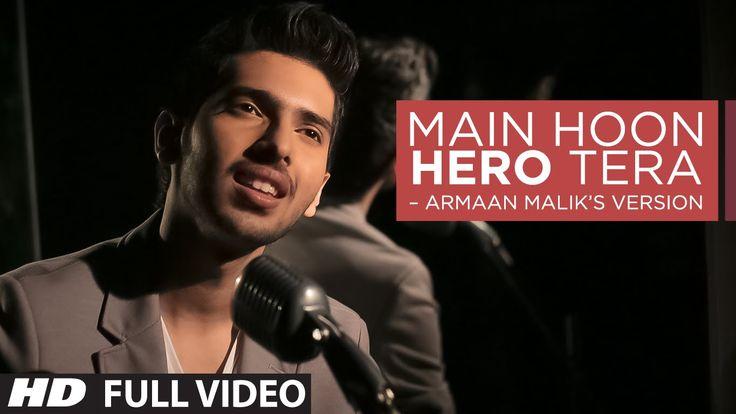 Main Hoon Hero Tera VIDEO Song - Armaan Malik, Amaal Mallik   Hero   T-S...