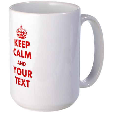 Custom Keep Calm Mugs on CafePress.com